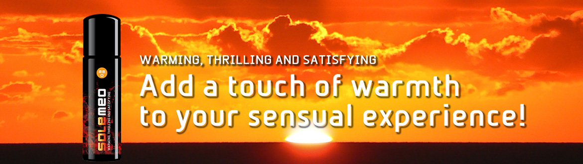 Warming, thrilling and satisfying. Add a touch of warmth to your sensual experience with SOLEMEO warming lube.